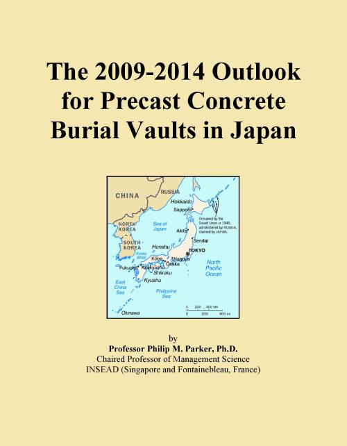 The 2009-2014 Outlook for Precast Concrete Burial Vaults in Japan - Product Image