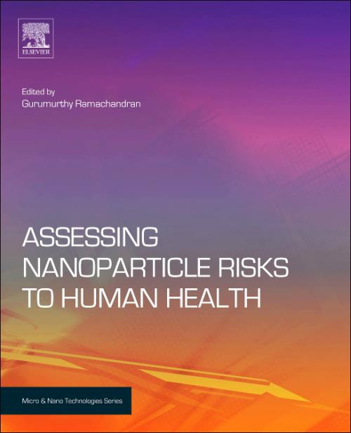 Assessing Nanoparticle Risks to Human Health. Micro and Nano Technologies - Product Image