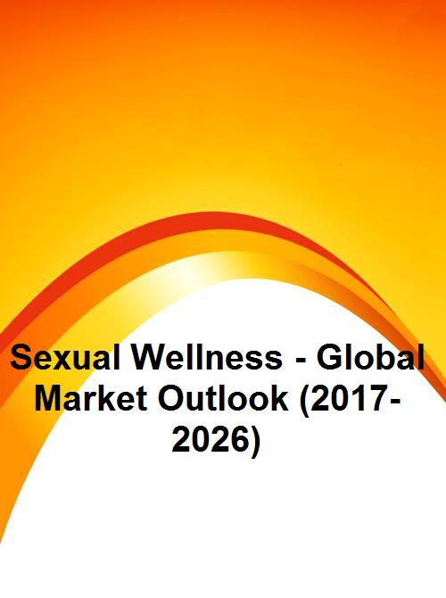global sexual wellness market Technavio's report, global sexual wellness market 2018-2022, has been prepared based on an in-depth market analysis with inputs from industry experts the report covers the market landscape and.
