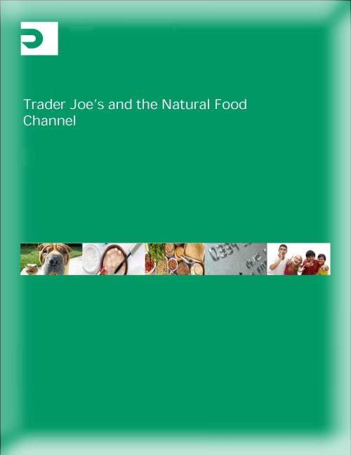 Trader Joe's and the Natural Food Channel - Product Image