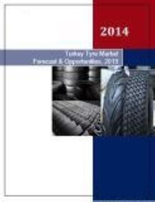 Turkey Tyre Market Forecast and Opportunities, 2019 - Product Image