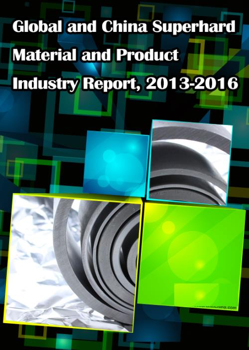 Global and China Superhard Material and Product Industry Report, 2013-2016 - Product Image
