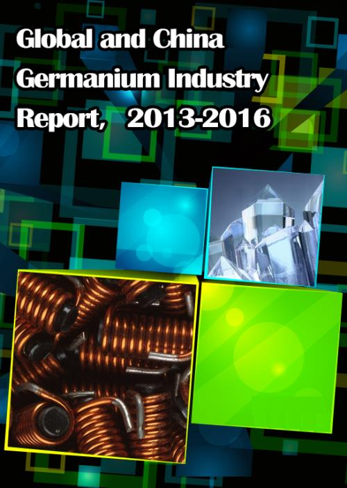 Global and Chinese Germanium Industry Report, 2013-2016 - Product Image