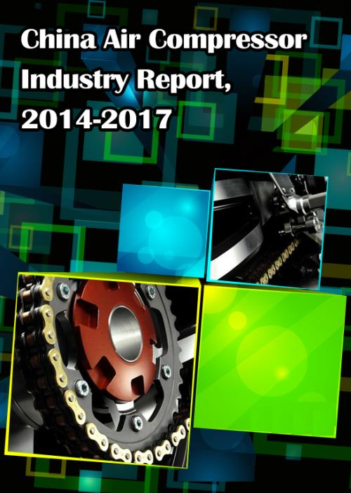 China Air Compressor Industry Report, 2014-2017 (Chinese Version) - Product Image