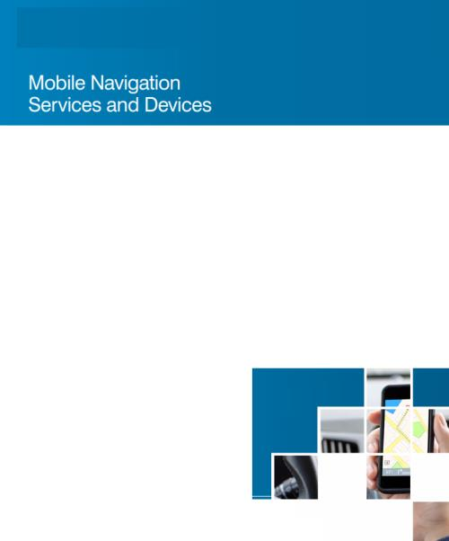 Mobile Navigation Services and Devices - 7th Edition  - Product Image