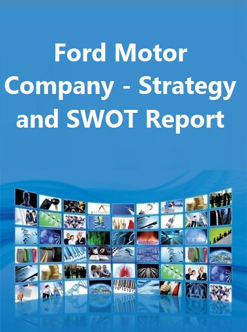 swot analysis of ford motor company 2014