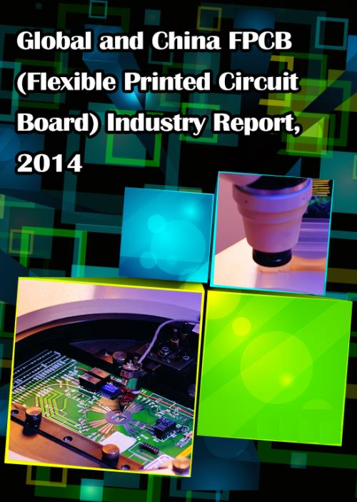 Global and Chinese FPCB (Flexible Printed Circuit Board) Industry Report, 2014 - Product Image