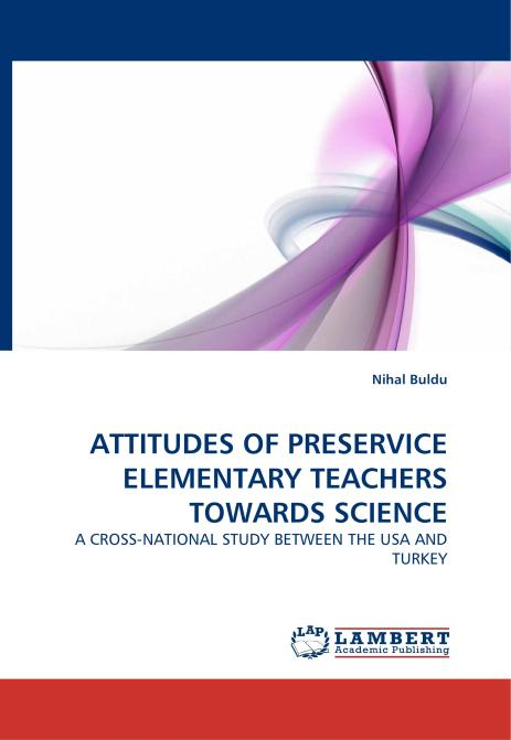 ATTITUDES OF PRESERVICE ELEMENTARY TEACHERS TOWARDS SCIENCE. Edition No. 1 - Product Image