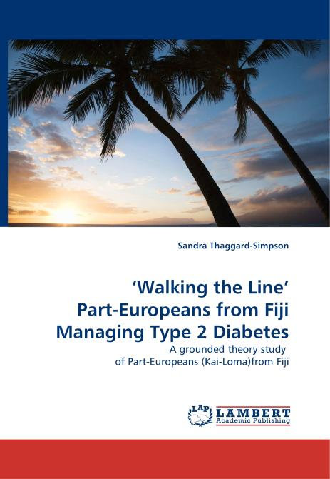 'Walking the Line' Part-Europeans from Fiji Managing Type 2 Diabetes. Edition No. 1 - Product Image
