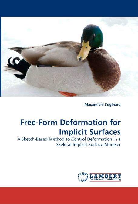 Free-Form Deformation for Implicit Surfaces. Edition No. 1 - Product Image