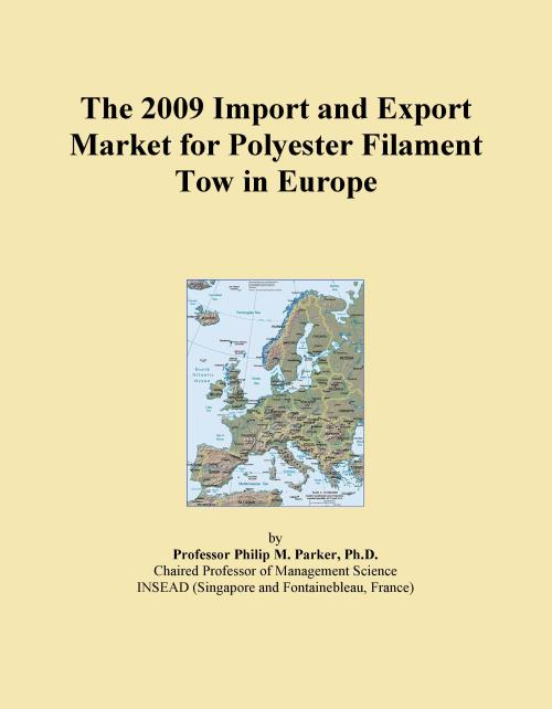 The 2009 Import and Export Market for Polyester Filament Tow in Europe - Product Image