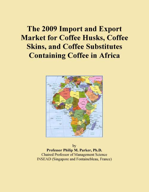 The 2009 Import and Export Market for Coffee Husks, Coffee Skins, and Coffee Substitutes Containing Coffee in Africa - Product Image