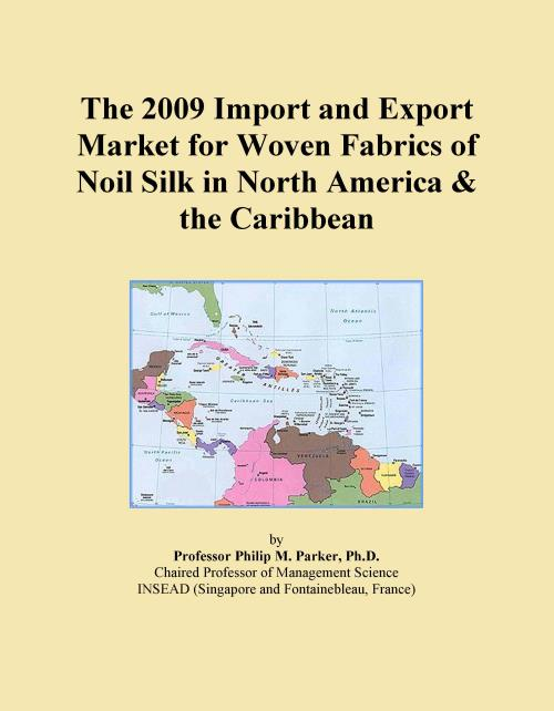 The 2009 Import and Export Market for Woven Fabrics of Noil Silk in North America & the Caribbean - Product Image