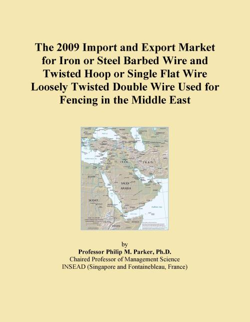 The 2009 Import and Export Market for Iron or Steel Barbed Wire and Twisted Hoop or Single Flat Wire Loosely Twisted Double Wire Used for Fencing in the Middle East - Product Image