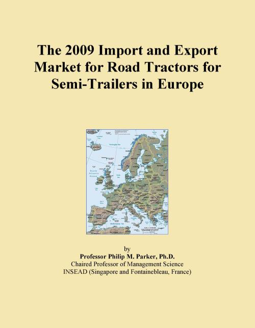 The 2009 Import and Export Market for Road Tractors for Semi-Trailers in Europe - Product Image