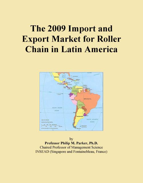 The 2009 Import and Export Market for Roller Chain in Latin America - Product Image