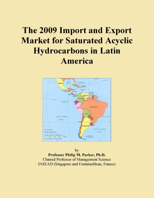 The 2009 Import and Export Market for Saturated Acyclic Hydrocarbons in Latin America - Product Image