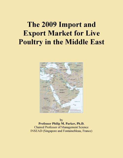 The 2009 Import and Export Market for Live Poultry in the Middle East - Product Image