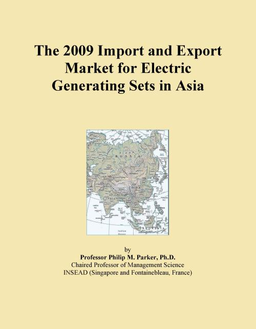 The 2009 Import and Export Market for Electric Generating Sets in Asia - Product Image