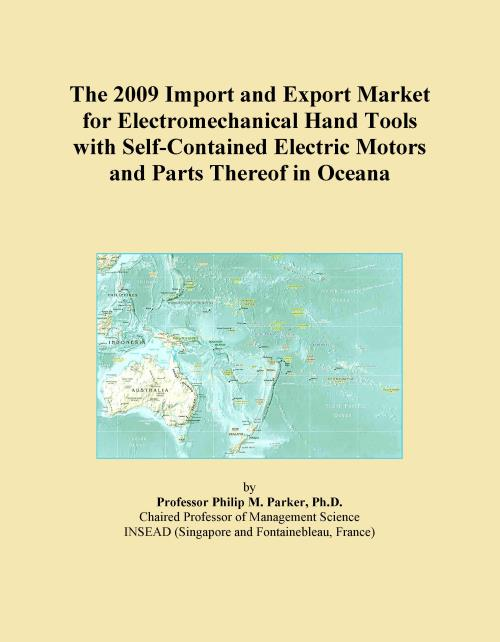 The 2009 Import and Export Market for Electromechanical Hand Tools with Self-Contained Electric Motors and Parts Thereof in Oceana - Product Image
