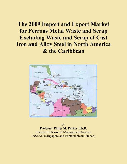 The 2009 Import and Export Market for Ferrous Metal Waste and Scrap Excluding Waste and Scrap of Cast Iron and Alloy Steel in North America & the Caribbean - Product Image
