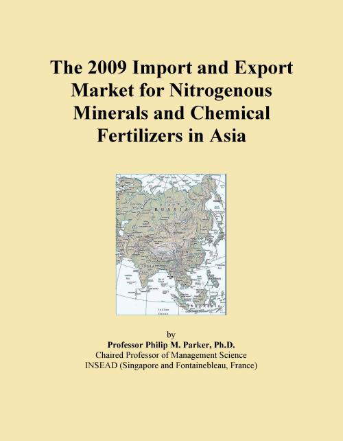 The 2009 Import and Export Market for Nitrogenous Minerals and Chemical Fertilizers in Asia - Product Image