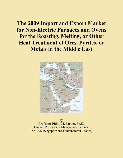 The 2009 Import and Export Market for Non-Electric Furnaces and Ovens for the Roasting, Melting, or Other Heat Treatment of Ores, Pyrites, or Metals in the Middle East - Product Image