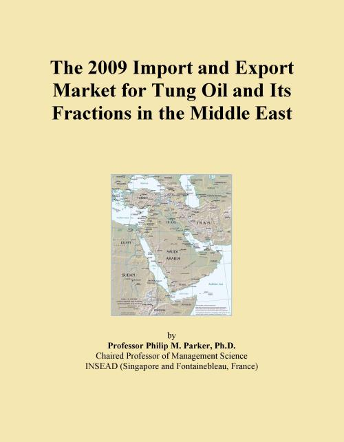 The 2009 Import and Export Market for Tung Oil and Its Fractions in the Middle East - Product Image