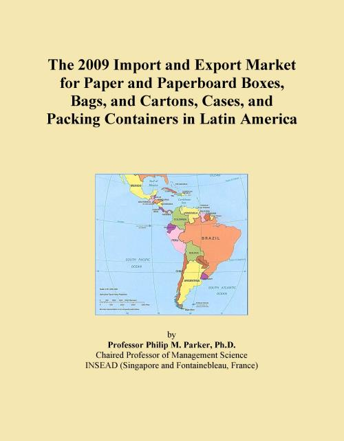 The 2009 Import and Export Market for Paper and Paperboard Boxes, Bags, and Cartons, Cases, and Packing Containers in Latin America - Product Image