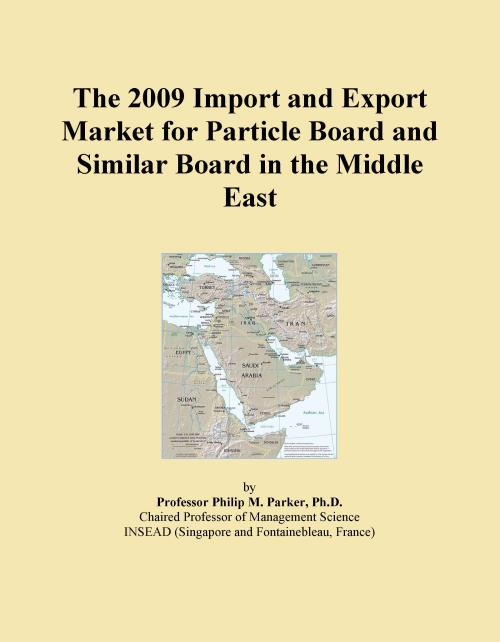 The 2009 Import and Export Market for Particle Board and Similar Board in the Middle East - Product Image