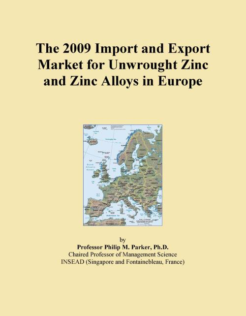 The 2009 Import and Export Market for Unwrought Zinc and Zinc Alloys in Europe - Product Image
