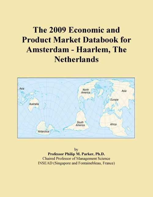 The 2009 Economic and Product Market Databook for Amsterdam - Haarlem, The Netherlands - Product Image