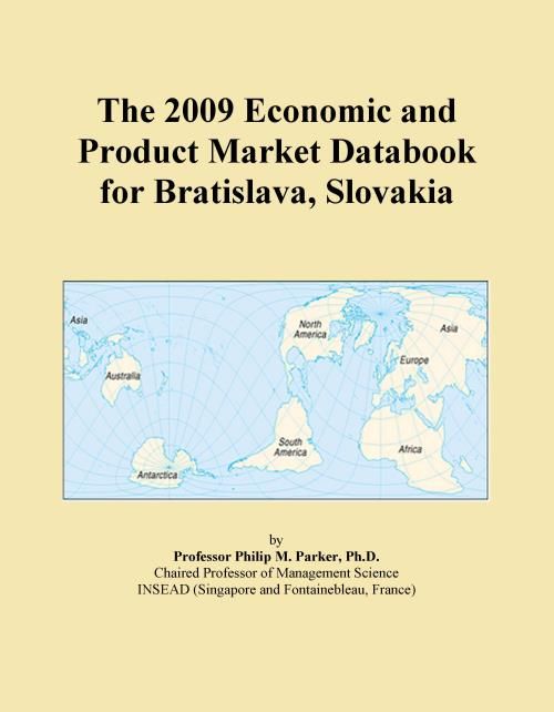 The 2009 Economic and Product Market Databook for Bratislava, Slovakia - Product Image