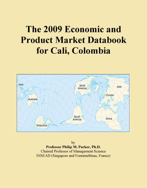 The 2009 Economic and Product Market Databook for Cali, Colombia - Product Image