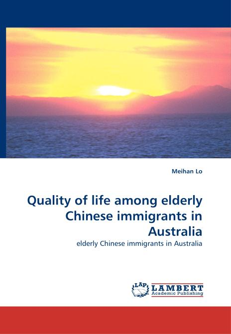 Quality of life among elderly Chinese immigrants in Australia. Edition No. 1 - Product Image