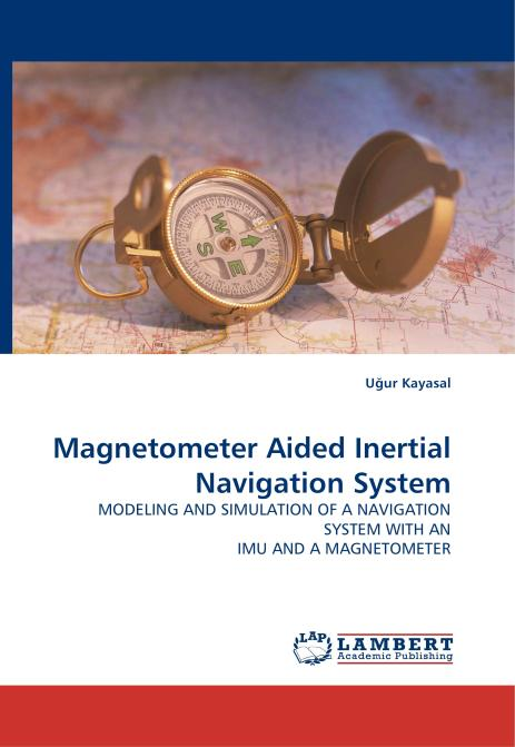 Magnetometer Aided Inertial Navigation System. Edition No. 1 - Product Image