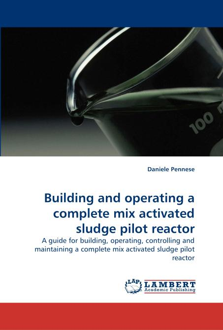 Building and operating a complete mix activated sludge pilot reactor. Edition No. 1 - Product Image