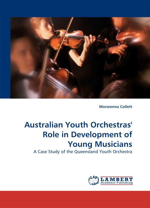 Australian Youth Orchestras' Role in Development of Young Musicians. Edition No. 1 - Product Image