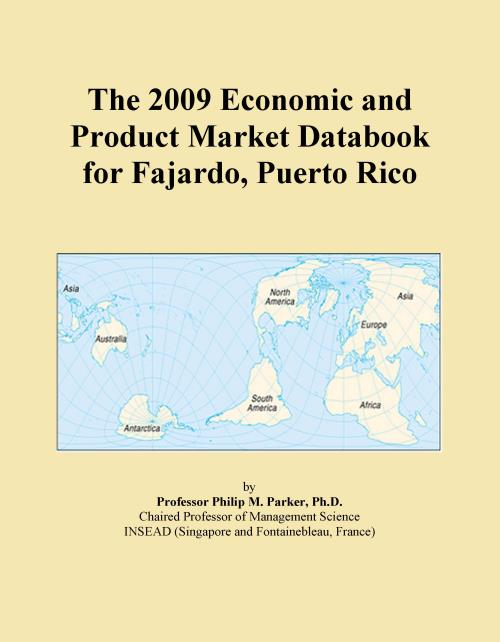The 2009 Economic and Product Market Databook for Fajardo, Puerto Rico - Product Image