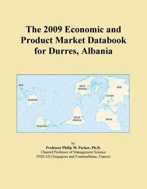 The 2009 Economic and Product Market Databook for Durres, Albania - Product Image