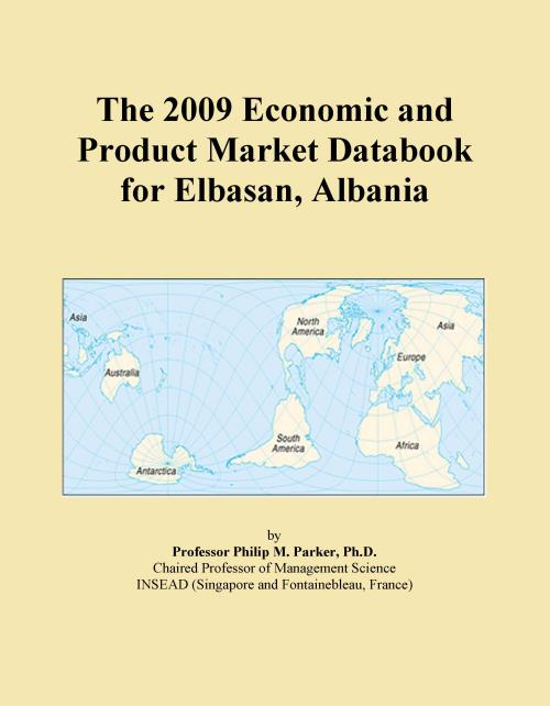 The 2009 Economic and Product Market Databook for Elbasan, Albania - Product Image