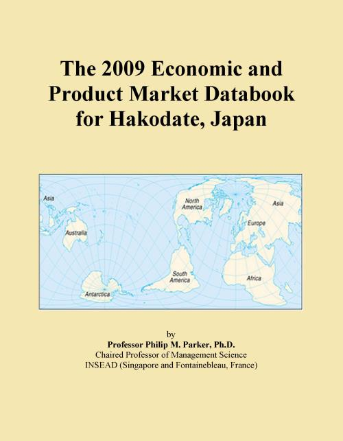 The 2009 Economic and Product Market Databook for Hakodate, Japan - Product Image