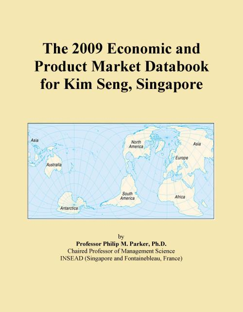 The 2009 Economic and Product Market Databook for Kim Seng, Singapore - Product Image