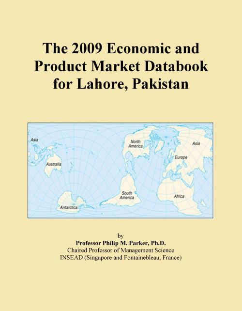 The 2009 Economic and Product Market Databook for Lahore, Pakistan - Product Image