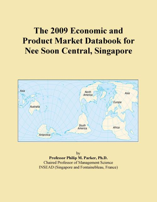 The 2009 Economic and Product Market Databook for Nee Soon Central, Singapore - Product Image