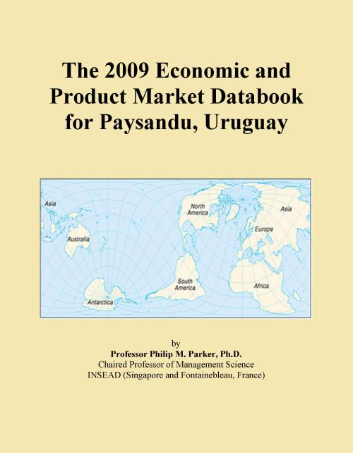 The 2009 Economic and Product Market Databook for Paysandu, Uruguay - Product Image