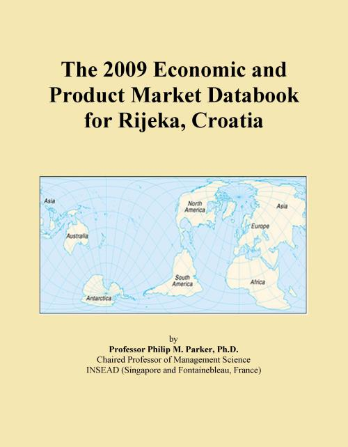 The 2009 Economic and Product Market Databook for Rijeka, Croatia - Product Image