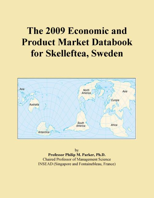 The 2009 Economic and Product Market Databook for Skelleftea, Sweden - Product Image