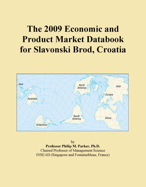 The 2009 Economic and Product Market Databook for Slavonski Brod, Croatia - Product Image