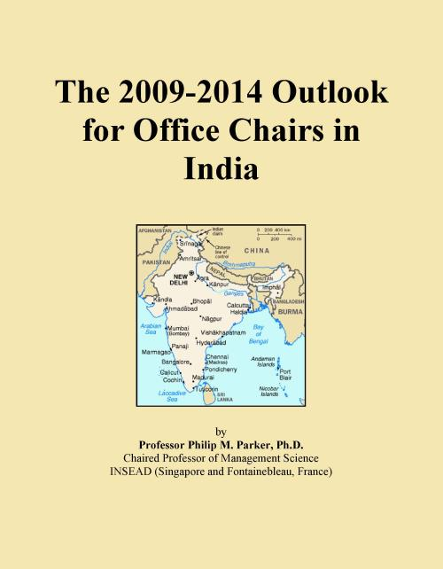 The 2009-2014 Outlook for Office Chairs in India - Product Image